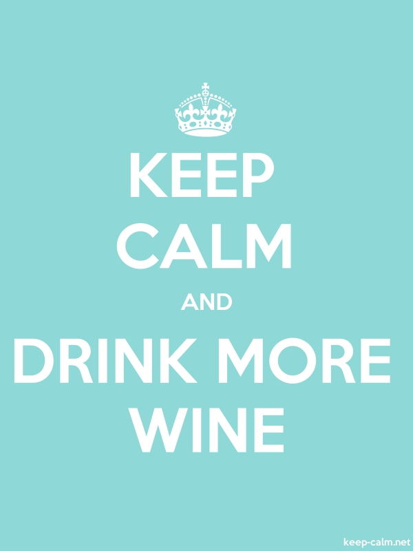 KEEP CALM AND DRINK MORE WINE - white/lightblue - Default (600x800)