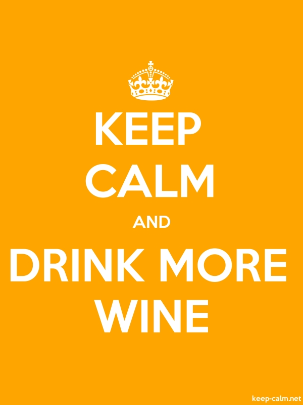 KEEP CALM AND DRINK MORE WINE - white/orange - Default (600x800)