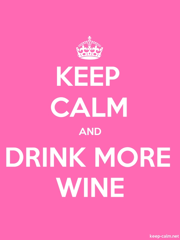 KEEP CALM AND DRINK MORE WINE - white/pink - Default (600x800)