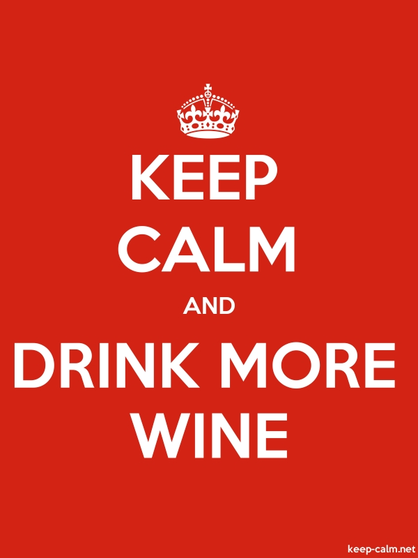 KEEP CALM AND DRINK MORE WINE - white/red - Default (600x800)