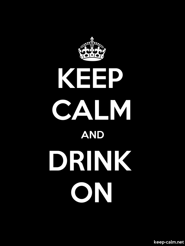 KEEP CALM AND DRINK ON - white/black - Default (600x800)