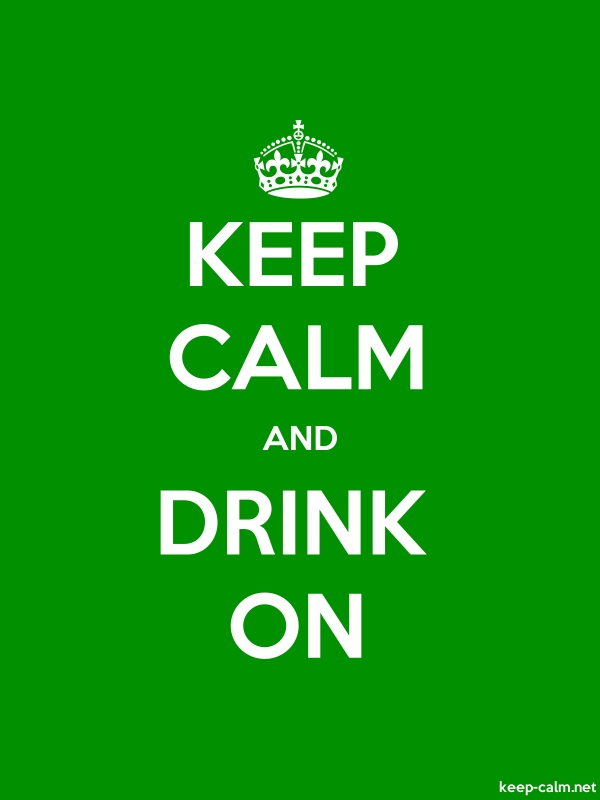 KEEP CALM AND DRINK ON - white/green - Default (600x800)