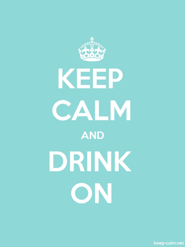 KEEP CALM AND DRINK ON - white/lightblue - Default (600x800)
