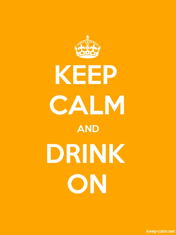 KEEP CALM AND DRINK ON - white/orange - Default (600x800)