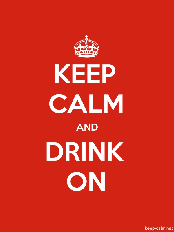 KEEP CALM AND DRINK ON - white/red - Default (600x800)