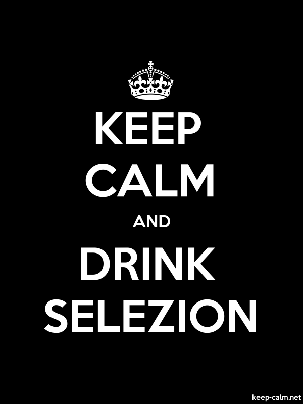 KEEP CALM AND DRINK SELEZION - white/black - Default (600x800)