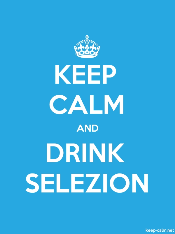 KEEP CALM AND DRINK SELEZION - white/blue - Default (600x800)