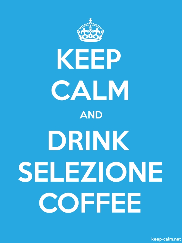 KEEP CALM AND DRINK SELEZIONE COFFEE - white/blue - Default (600x800)