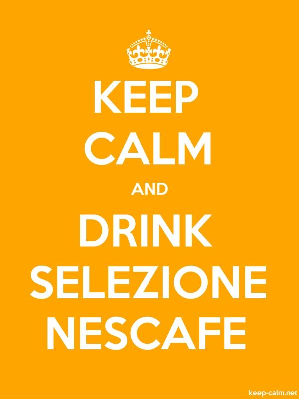 KEEP CALM AND DRINK SELEZIONE NESCAFE - white/orange - Default (600x800)