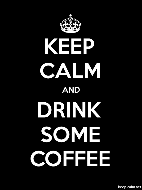 KEEP CALM AND DRINK SOME COFFEE - white/black - Default (600x800)