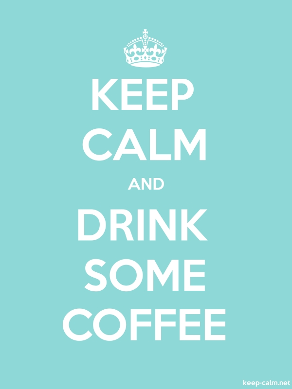 KEEP CALM AND DRINK SOME COFFEE - white/lightblue - Default (600x800)