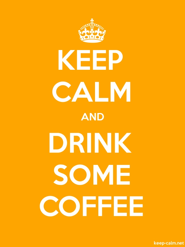 KEEP CALM AND DRINK SOME COFFEE - white/orange - Default (600x800)