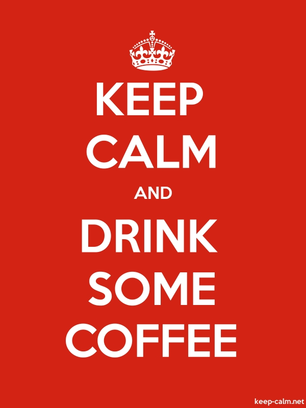 KEEP CALM AND DRINK SOME COFFEE - white/red - Default (600x800)
