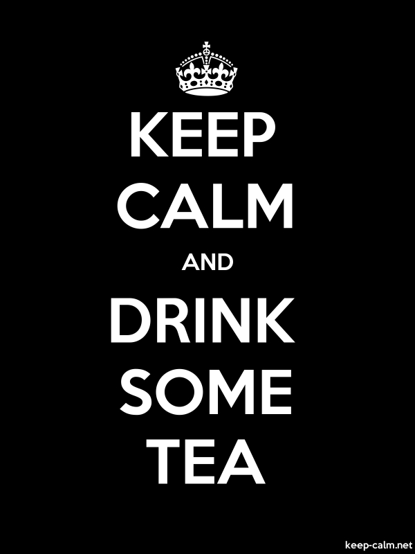 KEEP CALM AND DRINK SOME TEA - white/black - Default (600x800)