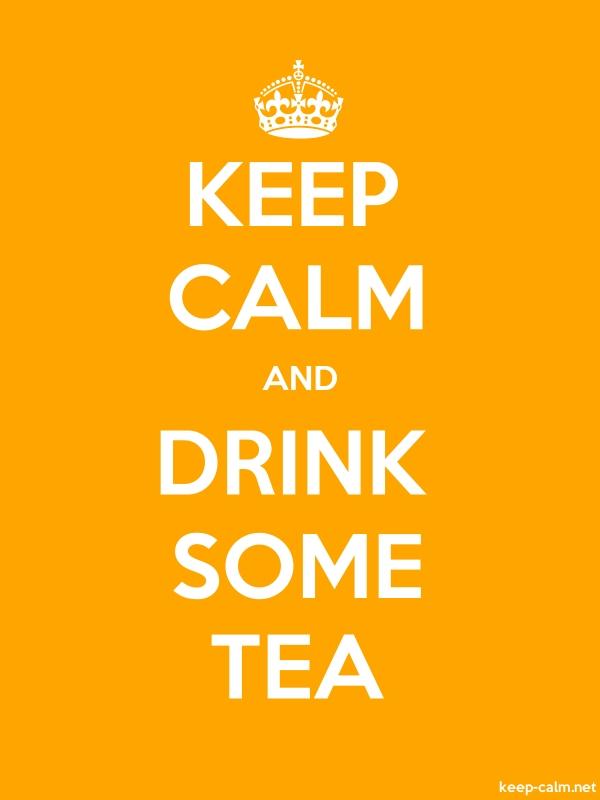 KEEP CALM AND DRINK SOME TEA - white/orange - Default (600x800)