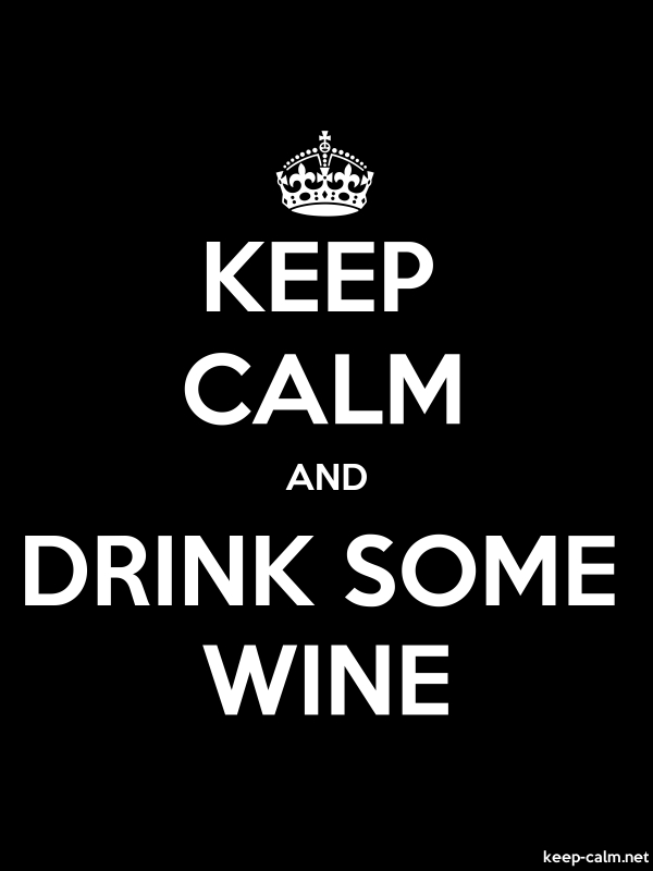 KEEP CALM AND DRINK SOME WINE - white/black - Default (600x800)