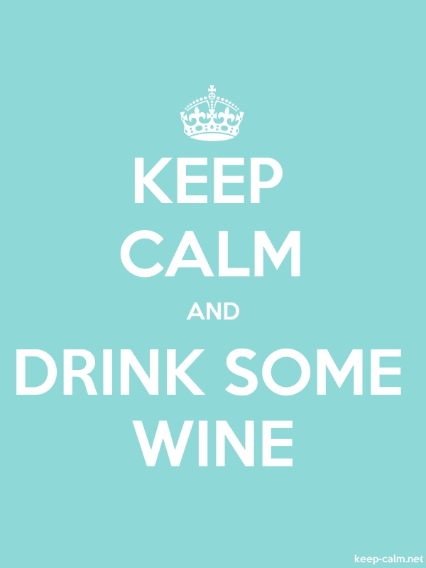 KEEP CALM AND DRINK SOME WINE - white/lightblue - Default (600x800)