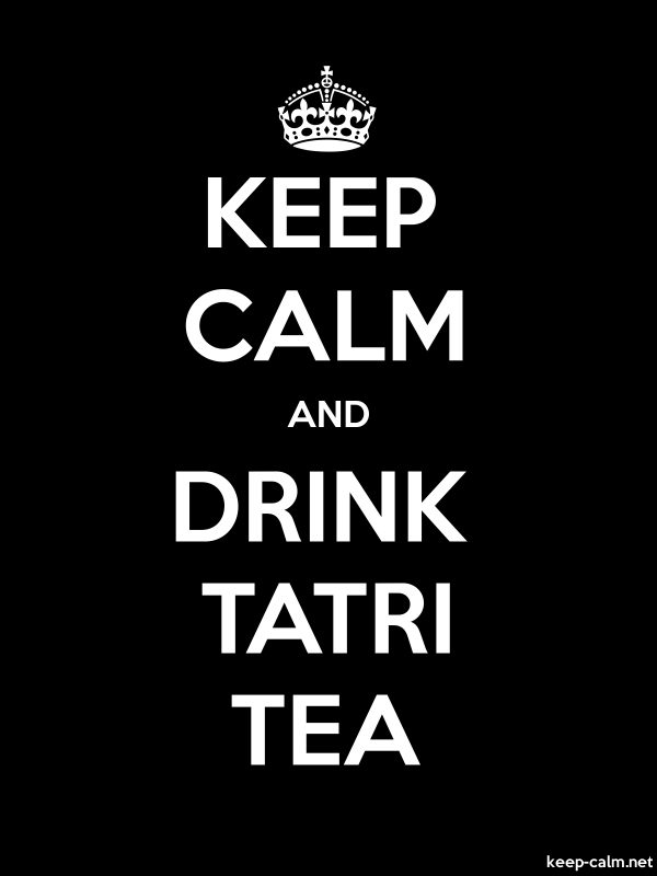 KEEP CALM AND DRINK TATRI TEA - white/black - Default (600x800)