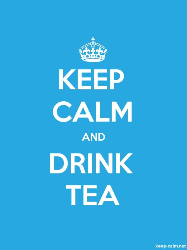KEEP CALM AND DRINK TEA - white/blue - Default (600x800)