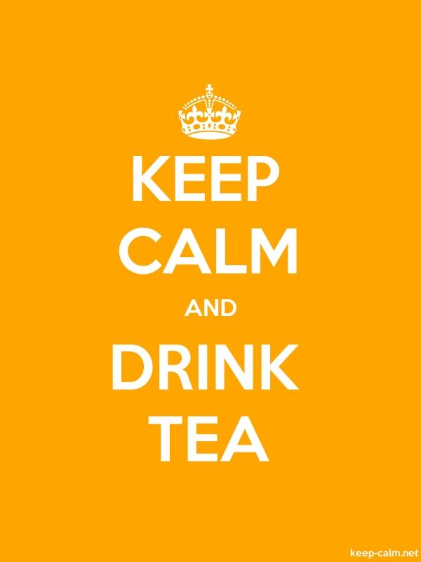 KEEP CALM AND DRINK TEA - white/orange - Default (600x800)