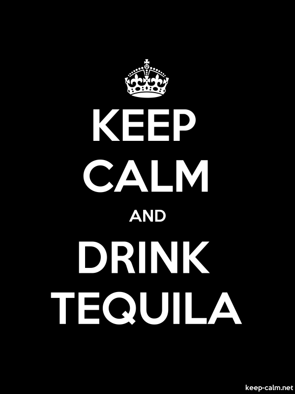 KEEP CALM AND DRINK TEQUILA - white/black - Default (600x800)