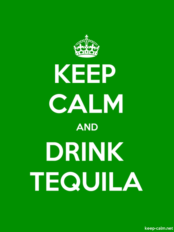 KEEP CALM AND DRINK TEQUILA - white/green - Default (600x800)