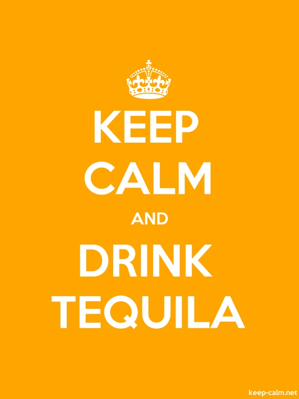 KEEP CALM AND DRINK TEQUILA - white/orange - Default (600x800)