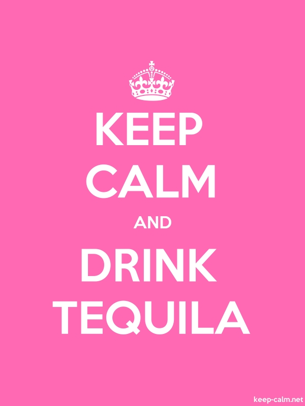 KEEP CALM AND DRINK TEQUILA - white/pink - Default (600x800)