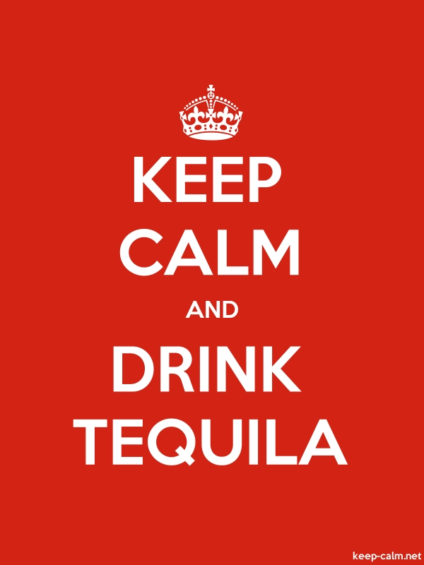 KEEP CALM AND DRINK TEQUILA - white/red - Default (600x800)