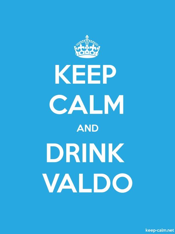 KEEP CALM AND DRINK VALDO - white/blue - Default (600x800)