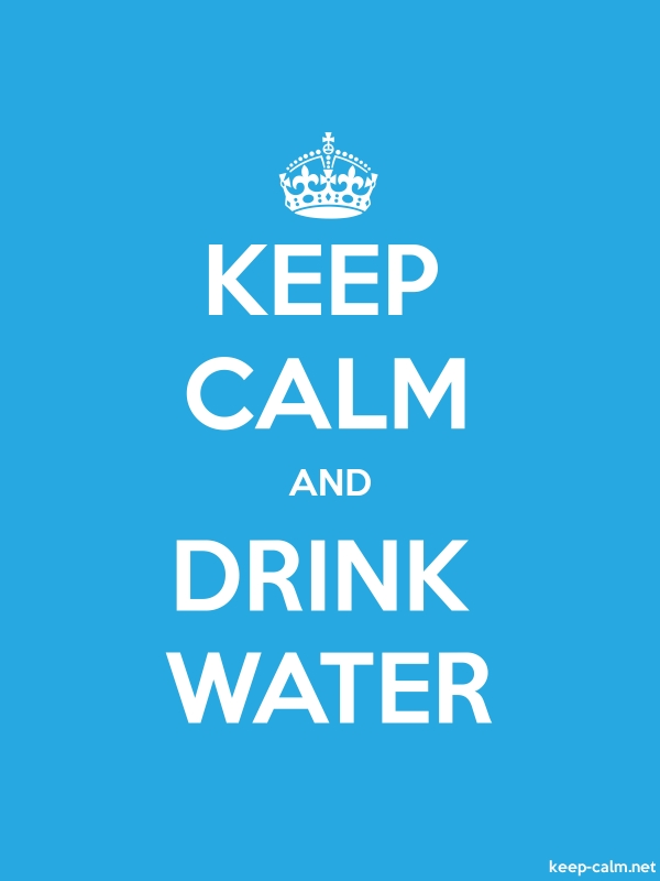 KEEP CALM AND DRINK WATER - white/blue - Default (600x800)