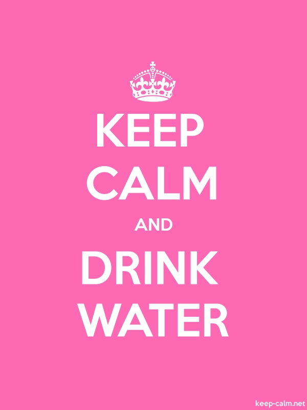 KEEP CALM AND DRINK WATER - white/pink - Default (600x800)