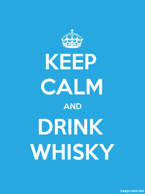 KEEP CALM AND DRINK WHISKY - white/blue - Default (600x800)