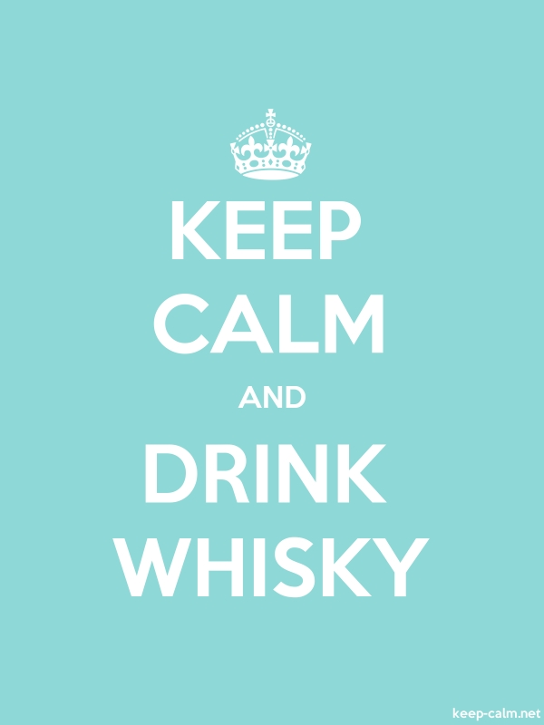 KEEP CALM AND DRINK WHISKY - white/lightblue - Default (600x800)