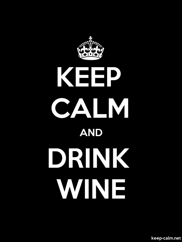 KEEP CALM AND DRINK WINE - white/black - Default (600x800)