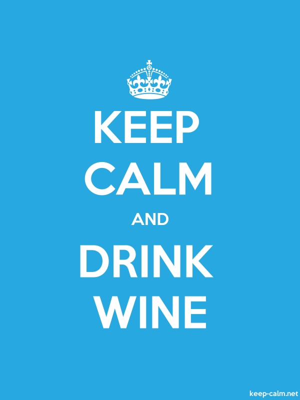KEEP CALM AND DRINK WINE - white/blue - Default (600x800)