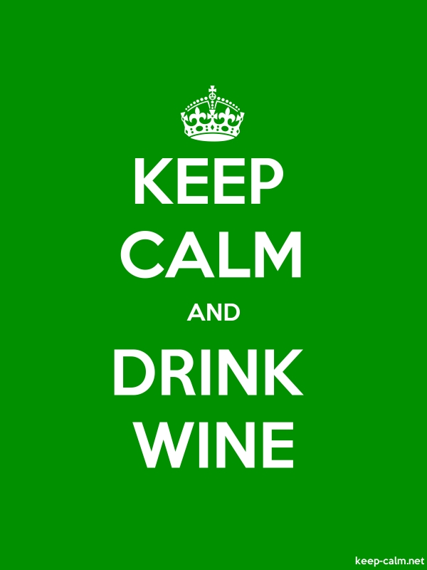 KEEP CALM AND DRINK WINE - white/green - Default (600x800)