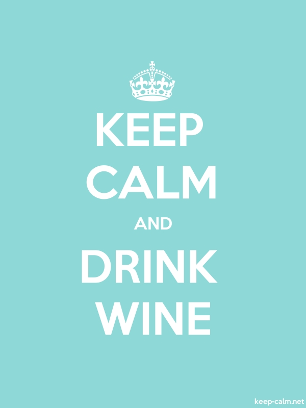 KEEP CALM AND DRINK WINE - white/lightblue - Default (600x800)