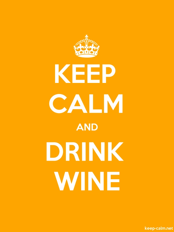 KEEP CALM AND DRINK WINE - white/orange - Default (600x800)