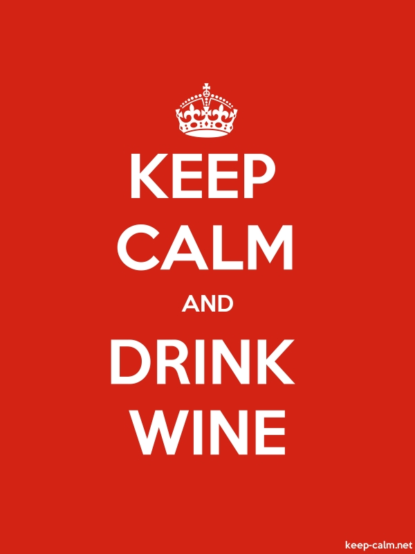 KEEP CALM AND DRINK WINE - white/red - Default (600x800)