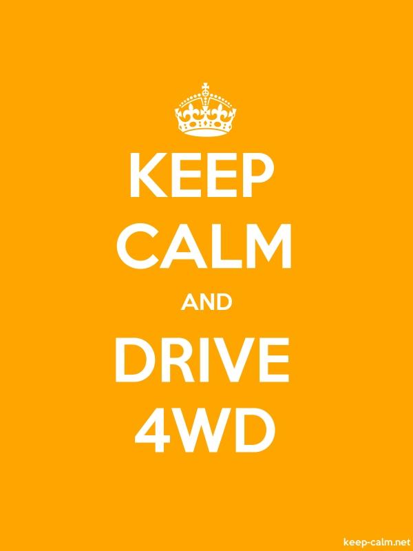 KEEP CALM AND DRIVE 4WD - white/orange - Default (600x800)