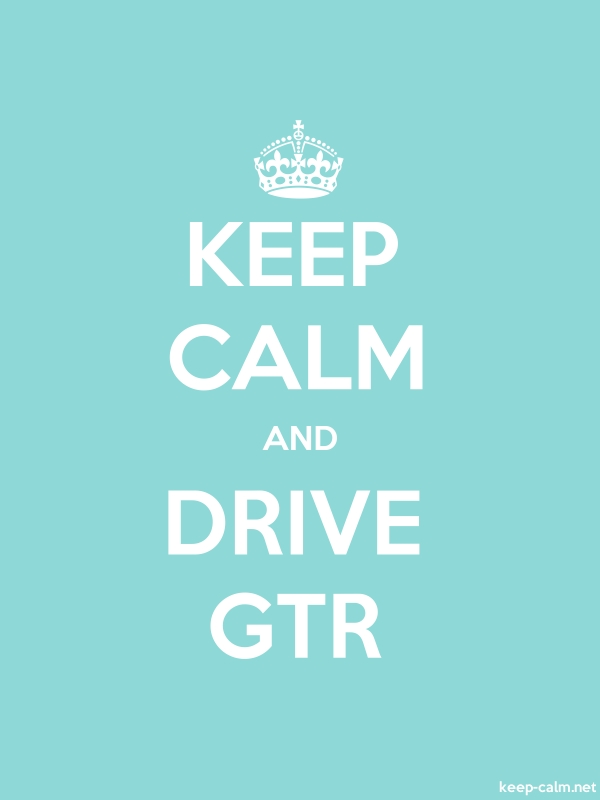 KEEP CALM AND DRIVE GTR - white/lightblue - Default (600x800)