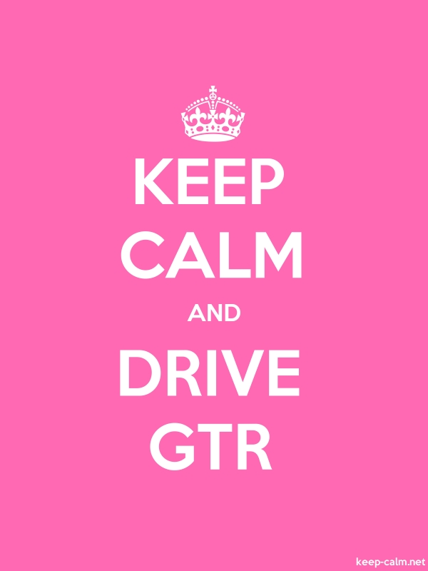 KEEP CALM AND DRIVE GTR - white/pink - Default (600x800)