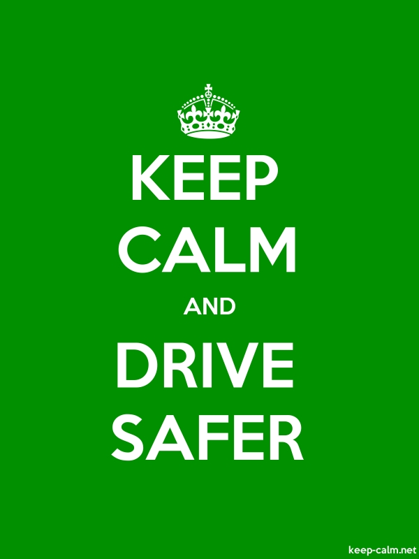 KEEP CALM AND DRIVE SAFER - white/green - Default (600x800)
