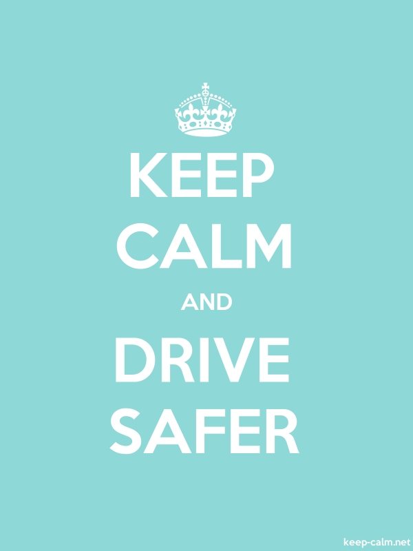 KEEP CALM AND DRIVE SAFER - white/lightblue - Default (600x800)