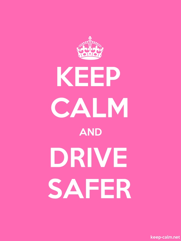 KEEP CALM AND DRIVE SAFER - white/pink - Default (600x800)