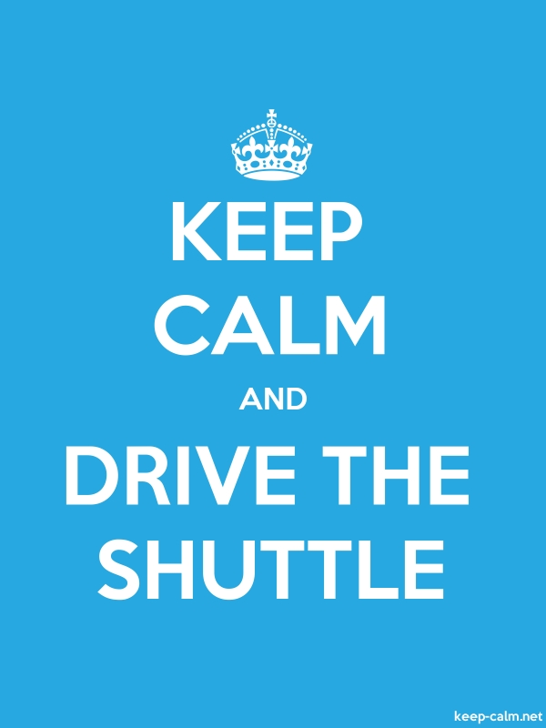 KEEP CALM AND DRIVE THE SHUTTLE - white/blue - Default (600x800)