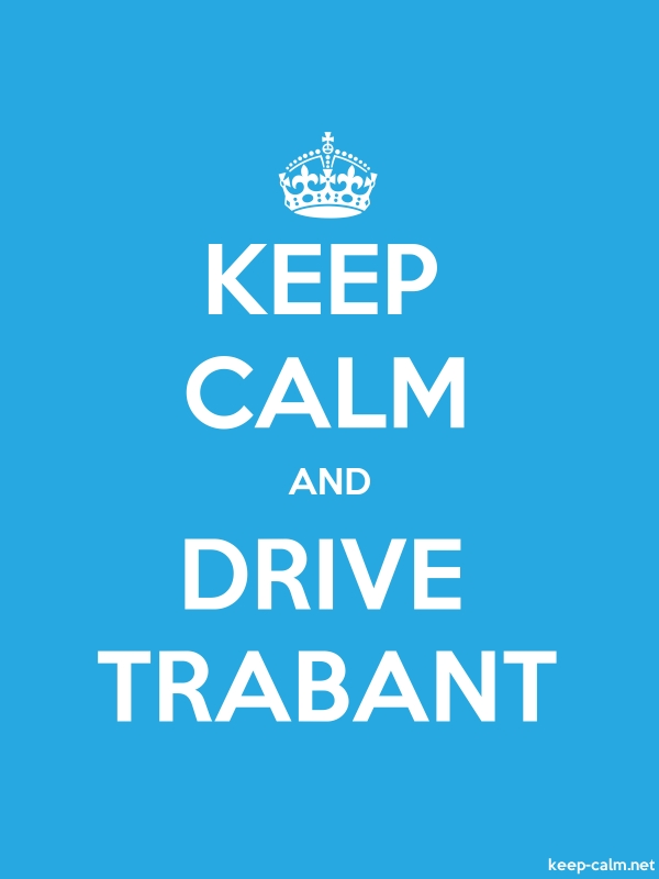 KEEP CALM AND DRIVE TRABANT - white/blue - Default (600x800)