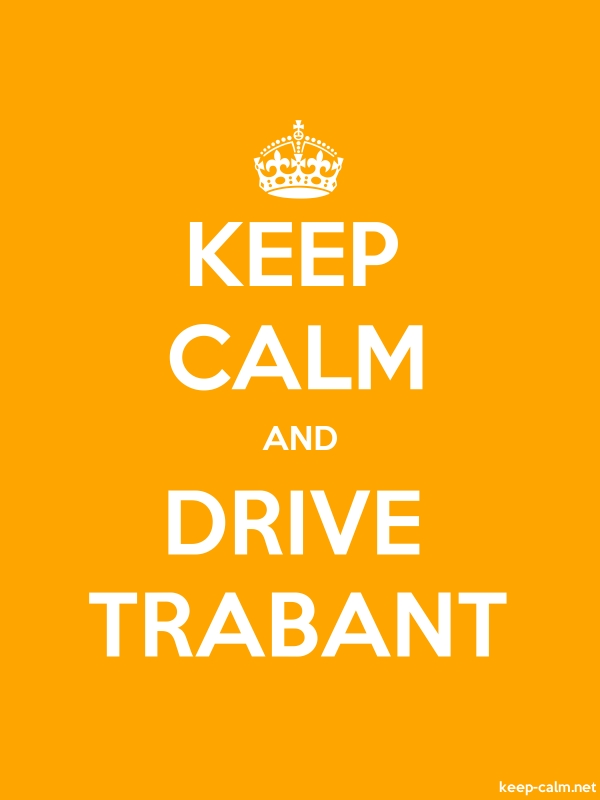 KEEP CALM AND DRIVE TRABANT - white/orange - Default (600x800)