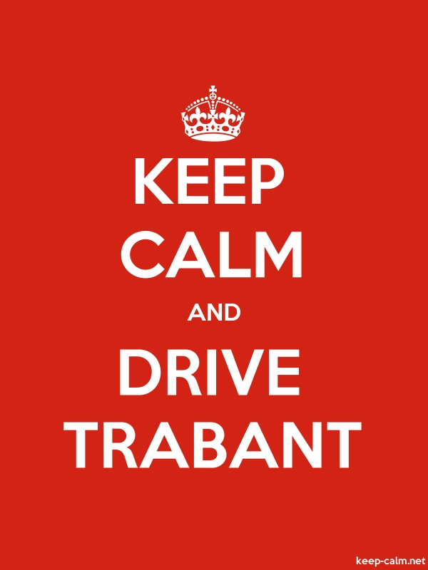 KEEP CALM AND DRIVE TRABANT - white/red - Default (600x800)